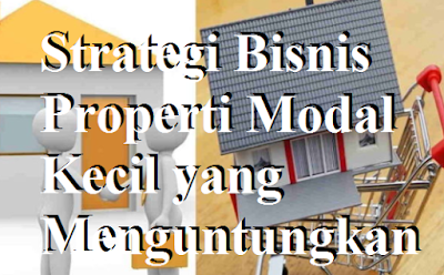 Bisnis Properti Modal Kecil Cocok Untuk Pemula